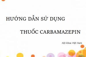 hướng dẫn sử dụng thuốc Carbamazepin