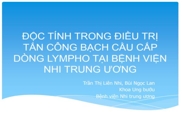 Độc tính và biến chứng trong giai đoạn điều trị tấn công bệnh bạch cầu cấp dòng lympho tại Bệnh viện Nhi Trung Ương