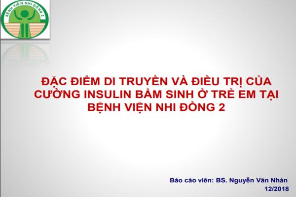 Đặc điểm di truyền và điều trị của cường insulin bẩm sinh ở trẻ em tại Bệnh viện Nhi Đồng 2