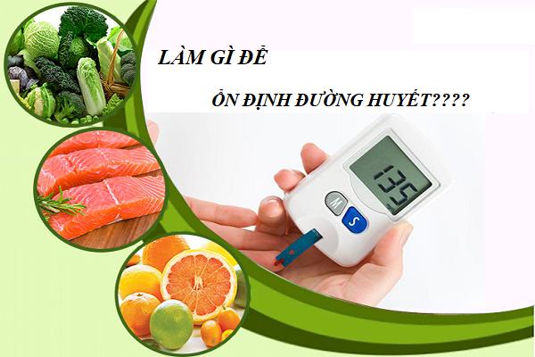 Làm gì để ổn định đường huyết