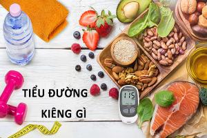 Tiểu đường tuýp 2 nên ăn gì kiêng gì?