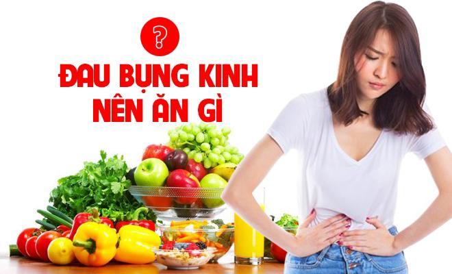 Bị đau bụng kinh nên ăn gì? Kiêng ăn gì?